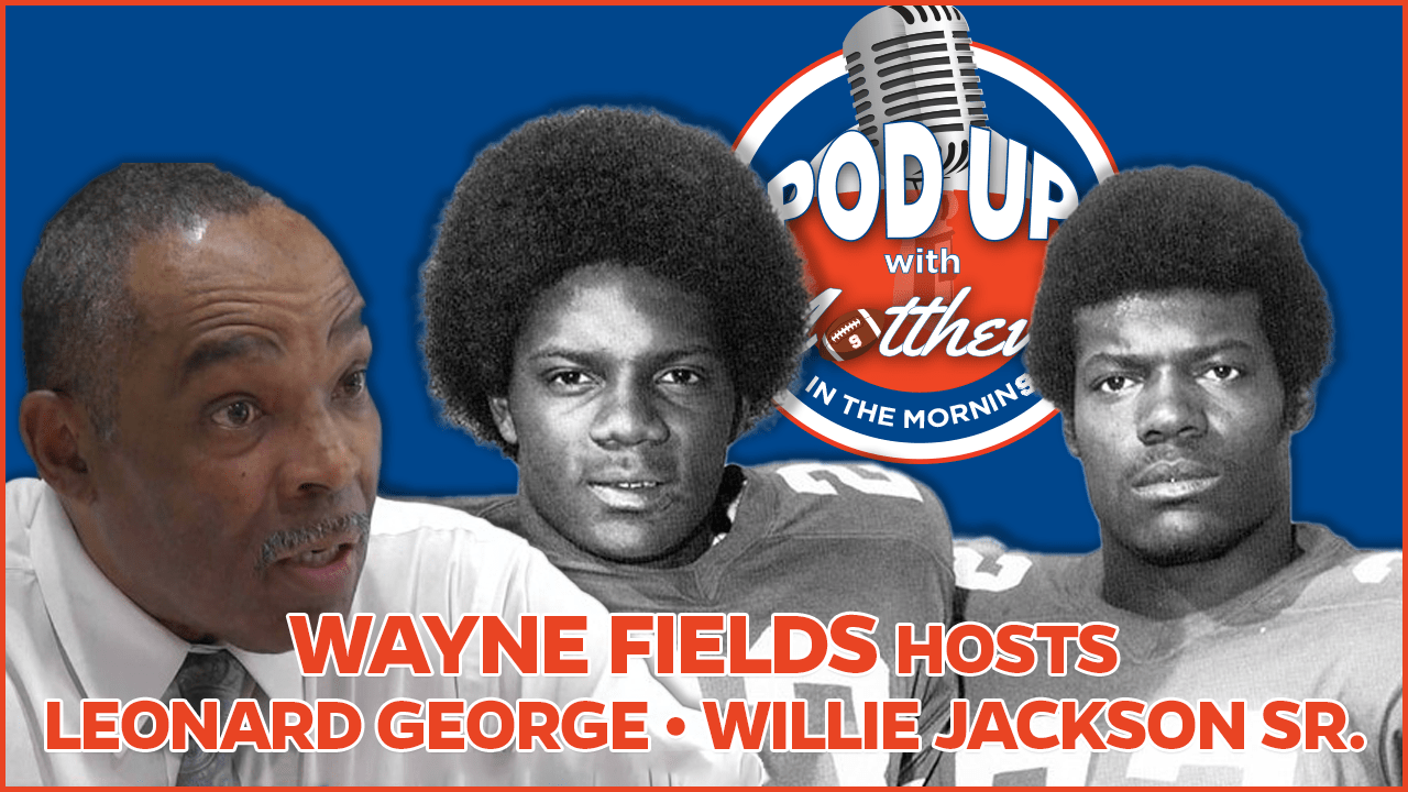 Leonard George and Willie Jackson Sr on PodUp with Matthews in the Morning